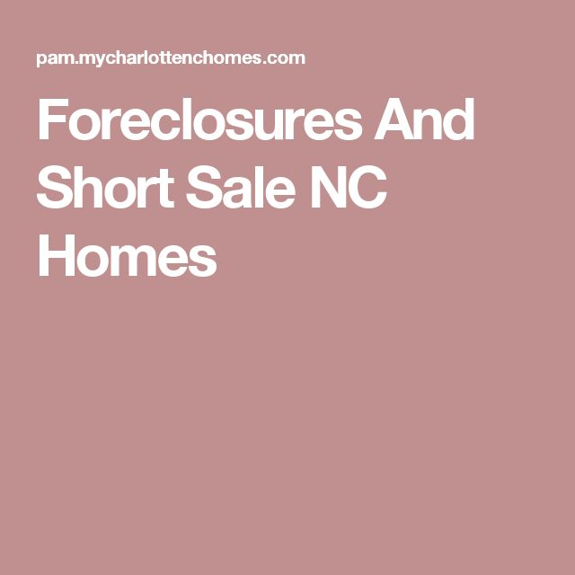 Foreclosures And Short Sale NC Homes