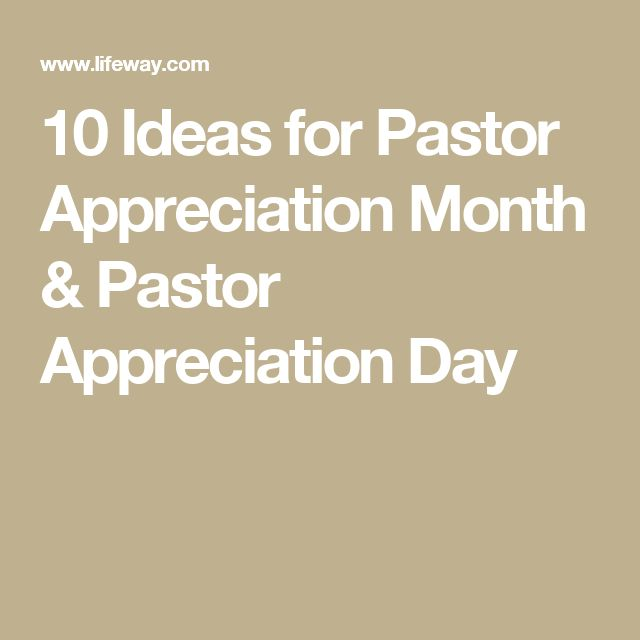 10 Ideas for Pastor Appreciation Month & Pastor Appreciation Day