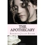 The Apothecary (Paperback)By Samantha Jillian Bayarr