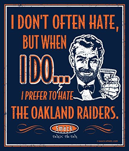 Denver Broncos Fans. I don't often hate, but when I do...I prefer to hate the Oakland Raiders! Metal fan cave sign