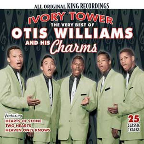 The Very Best of Otis Williams and His Charms: Ivory Tower [CD]