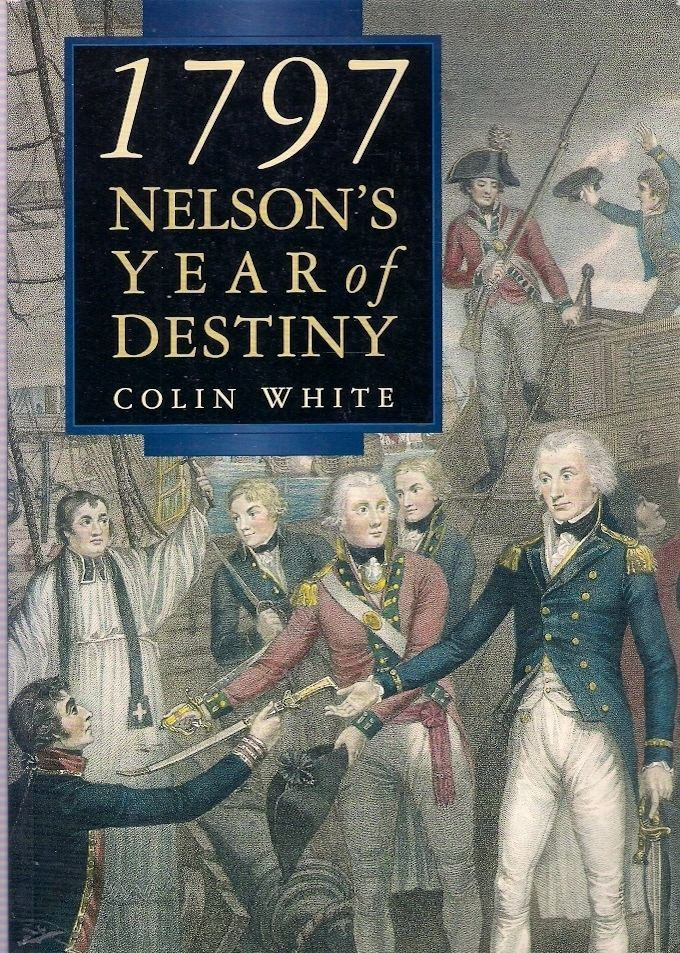 1797 NELSON S YEAR Illustrated throughout by period paintings, the book utilizes boxed sidebars to present new information on Nelson and his battles. This varies in importance, from done-to-death topics like who really cut off Nelsons arm to such really juicy bits as the revelation that a former Nelson mistress, Adelaide Correglia, spied for him during his blockade of the Italian port of Leghorne (Livorno).