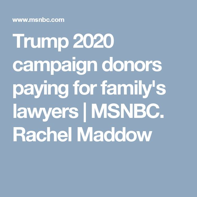Trump 2020 campaign donors paying for family's lawyers | MSNBC. Rachel Maddow