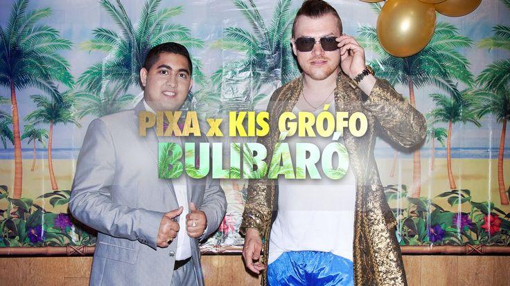 PIXA feat. Kis Grófo - BULIBÁRÓ (Official Music Video)