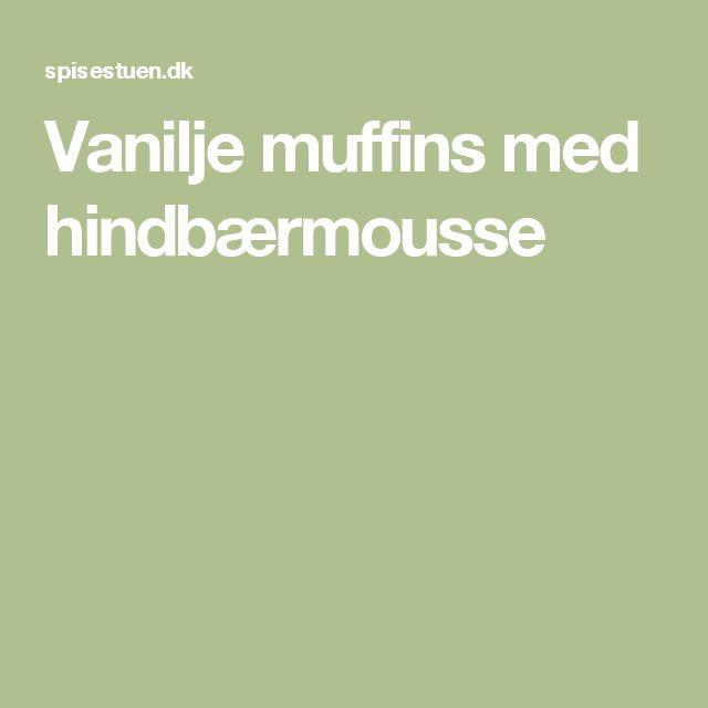 Vanilje muffins med hindbærmousse
