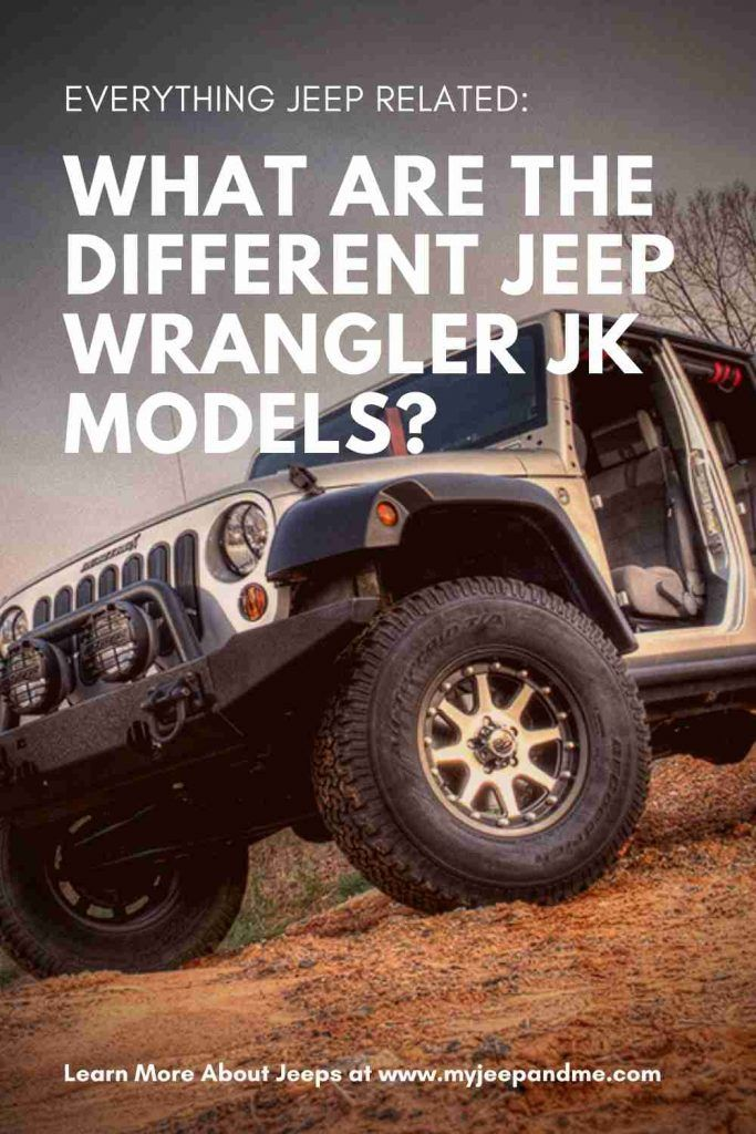 What Are The Different Jeep Wrangler Jk Models In 2020 Jeep