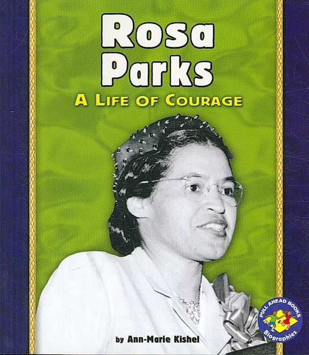 rosa parks courage Rosa parks' decision was neither random nor taken in isolation she served as  secretary for the local naacp, had studied social change at the highlander folk .