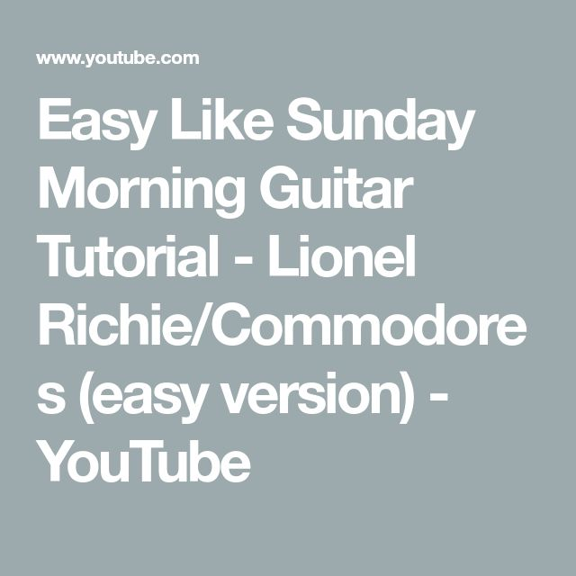 Easy Like Sunday Morning Guitar Tutorial - Lionel Richie ...