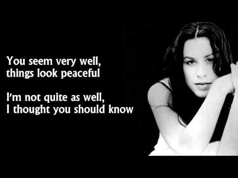 Alanis Morissette - You Oughta Know (lyrics) [HD]  I never really knew the lyrics to this song... Ha.