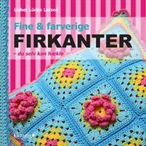 Fine & farverige firkanter - du selv kan hækle af Lisbet Lücke Larsen (Bog, indbundet) - Køb bogen hos SAXO.com