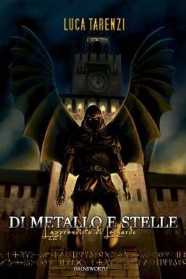 I migliori libri del 2016 – Di metallo e stelle di Luca Tarenzi (Gainsworth Publishing)