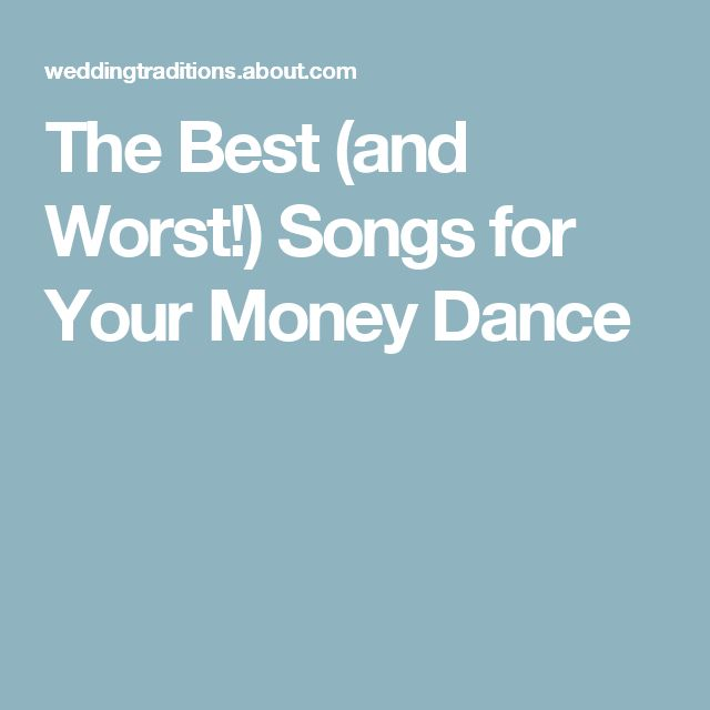 The Best (and Worst!) Songs for Your Money Dance