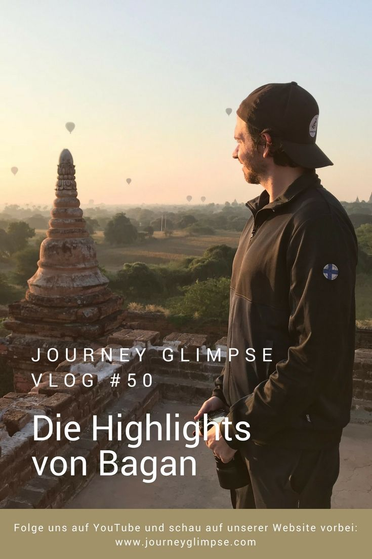 Wir besuchen im Vlog Nummer 50 die Highlights von Bagan.