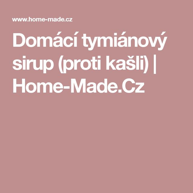 Domácí tymiánový sirup (proti kašli) | Home-Made.Cz