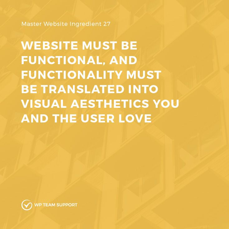 Website must be functional, and functionality must be translated into visual aesthetics you and the user love  #WordPress #master #website #recipe