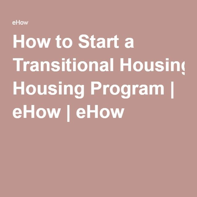 How to Start a Transitional Housing Program | eHow | eHow