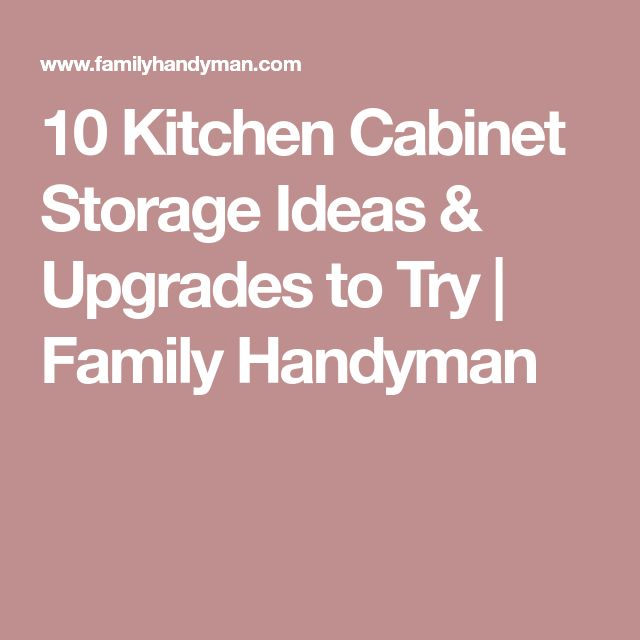 10 Kitchen Cabinet Storage Ideas & Upgrades to Try | Family Handyman