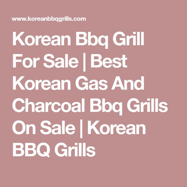 Korean Bbq Grill For Sale | Best Korean Gas And Charcoal Bbq Grills On Sale | Korean BBQ Grills