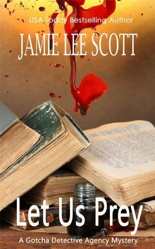 #free #mystery Let Us Prey (Book 1, Gotcha #Detective Agency Mysteries) (Gotcha Detective Agency Series) by Jamie Lee Scott, http://www.amazon.com/dp/B005ALW6GU/ref=cm_sw_r_pi_dp_bs-Gsb0TWG8CN