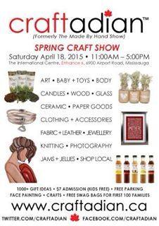 Craftadian Spring Show, April 18 @ International Centre) www.craftadian.ca