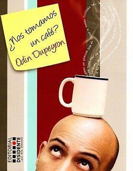 NOS TOMAMOS UN CAFÉ   ODIN DUPEYRON  SIGMARLIBROS