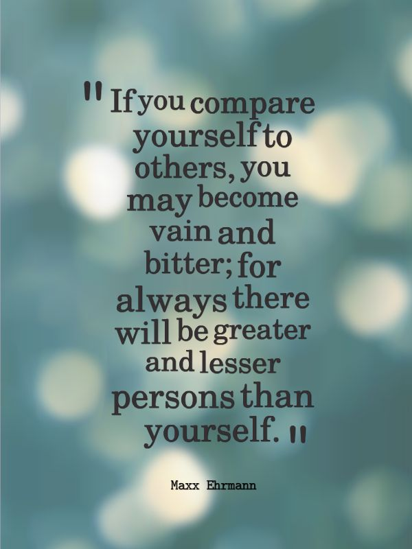 Dont Compare Yourself To Others Happiness Zen Quotes Dont