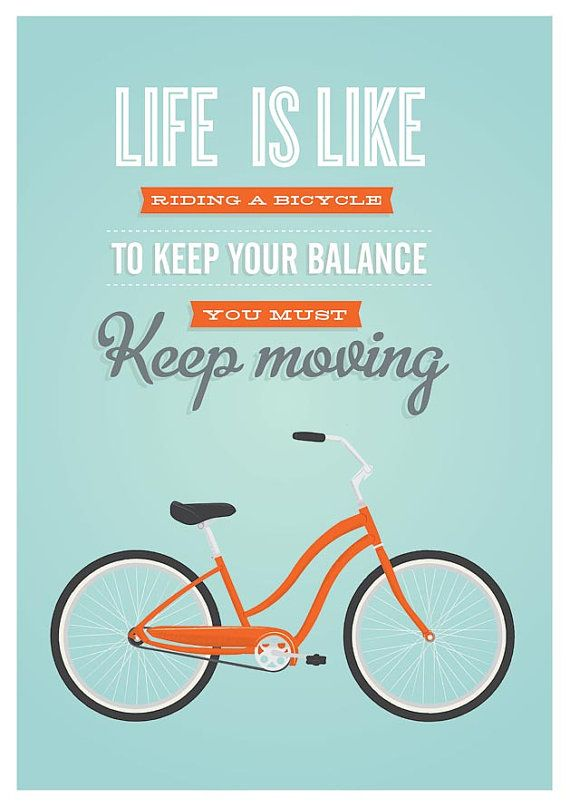 Bicycle art print, Bike poster,  retro, quote print, motivational art, modern art,  inspirational art, Life is like a riding bicycle A3. $22.00, via Etsy.