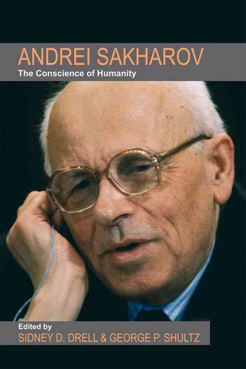 Andrei Sakharov: The Conscience of Humanity