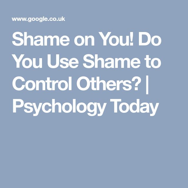 Shame on You! Do You Use Shame to Control Others? | Psychology Today
