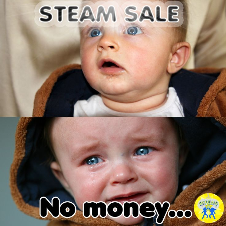 Steam Summer Sale, Video Game Meme: But-but-but I want all the games! I need them! They give me life! #gamerproblems #steam #steamsale #gamermeme #gaming