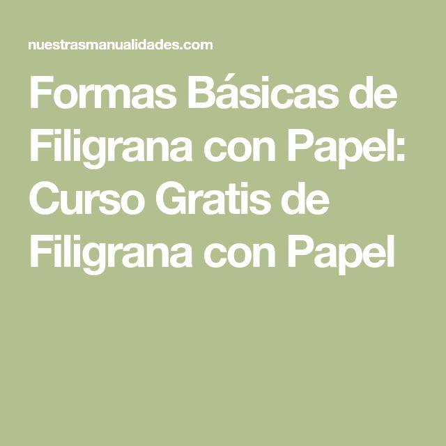 Formas Básicas de Filigrana con Papel: Curso Gratis de Filigrana con Papel