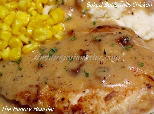 Baked Buttermilk Chicken - Oh yeah! This is some down home Southern cooking right here. This chicken is unbelievably good for baked chicken and the gravy is to die for. You might want to double up on the gravy, you will definitely want it for your biscuits the next morning.