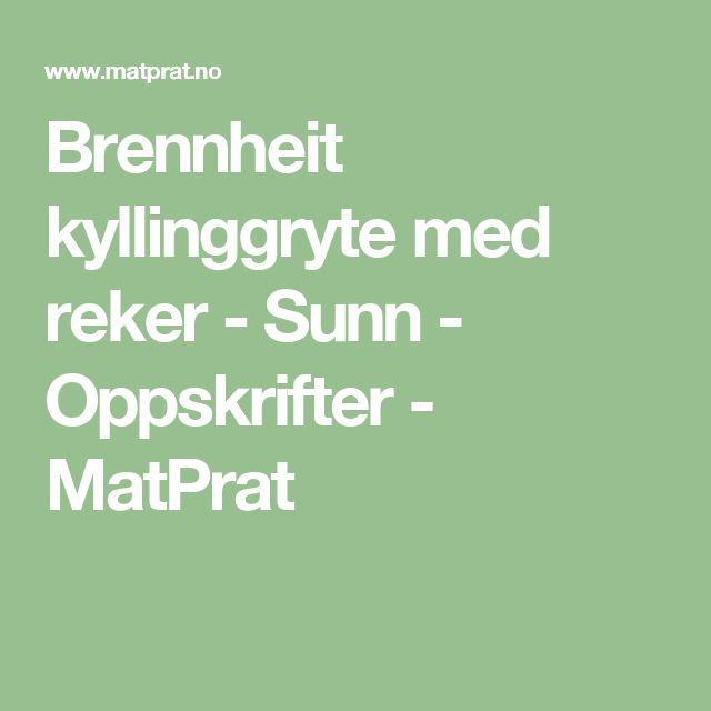 Brennheit kyllinggryte med reker - Sunn - Oppskrifter - MatPrat