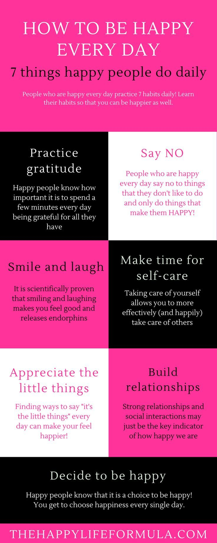 The seven things that happy people do daily! Click through to read in more detail how you can apply each of these areas to your life to start being happy every day! Happiness hacks, happy life, self-care, gratitude, decide to be happy, appreciate the little things, build relationships, say no, smile and laugh.