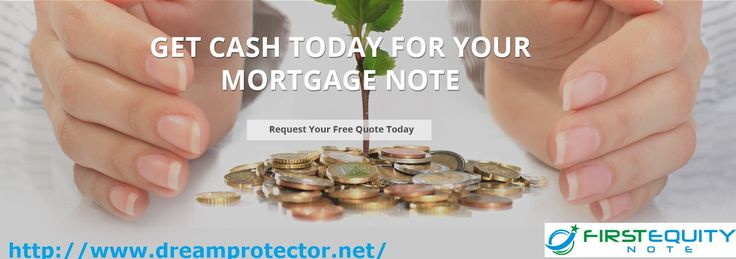 Sell My Mortgage Note  We (First Equity Note,LLC) is a local US - mortgage note