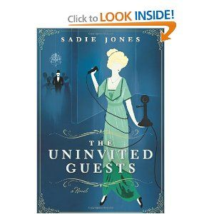 The Uninvited Guests: A Novel...For those of us with Downton Abbey withdrawals...