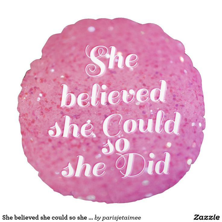 She believed she could so she did round pillow