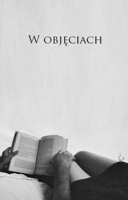 """Read """"W objęciach  - 1,5"""" #wattpad #opowiadanie"""