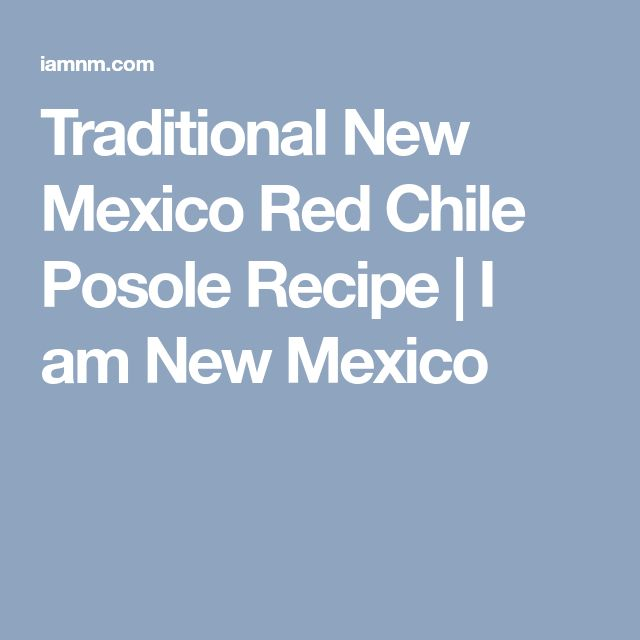 Traditional New Mexico Red Chile Posole Recipe | I am New Mexico