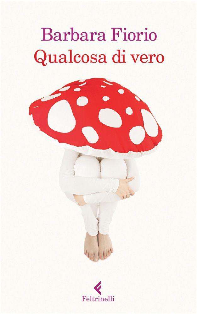 Qualcosa+di+vero,+il+fantastico+libro+di+Barbara+Fiorio