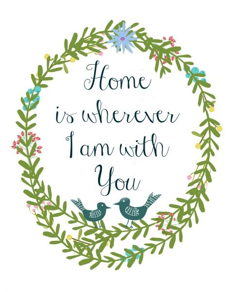 Home is wherever I am with you: Free Printable