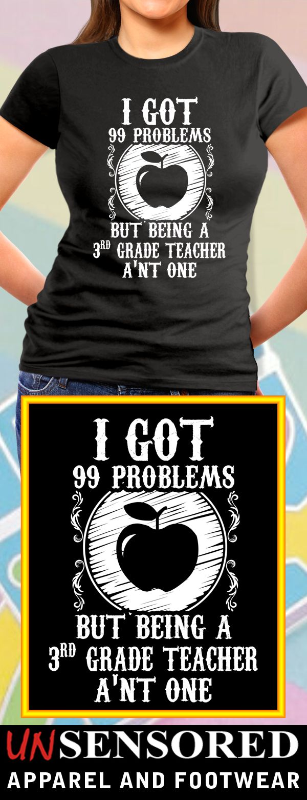 3rd Grade Teacher Got 99 Problems - Grab our brand new Shirts! Not Sold In Stores. Only available for limited time and makes for a perfect gift, so get yours now before time runs out!