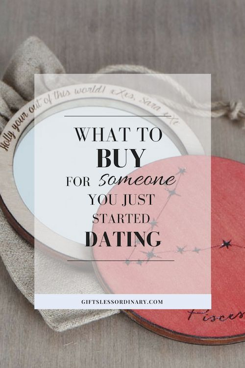 What to buy someone you just started dating