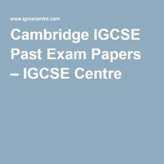 Cambridge IGCSE Past Exam Papers – IGCSE Centre