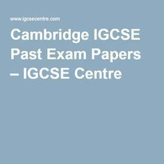 Cambridge IGCSE Past Exam Papers – IGCSE Centre