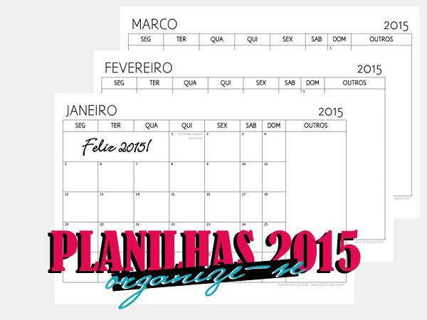 Planilhas mensais/calendário 2015! Com todos os feriados nacionais destacados e espaço para anotações.  Printer friendly organizers; printers; calendar