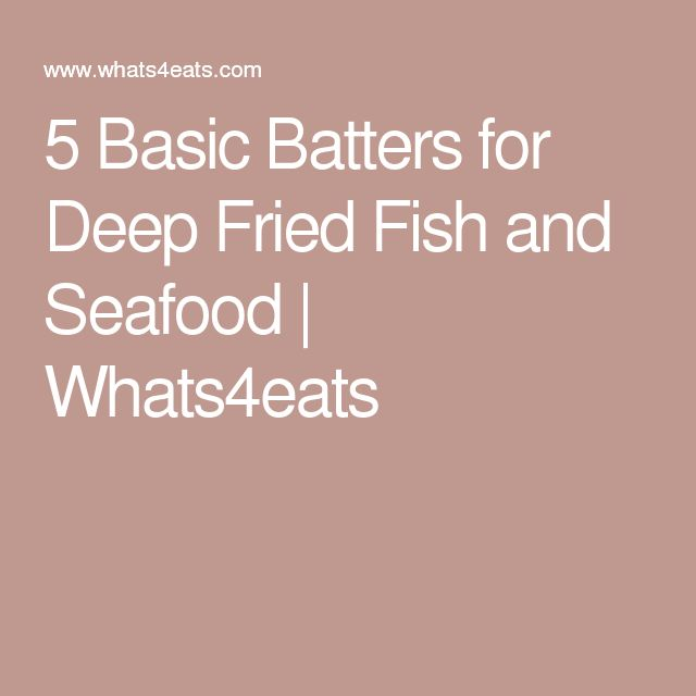 5 Basic Batters for Deep Fried Fish and Seafood | Whats4eats
