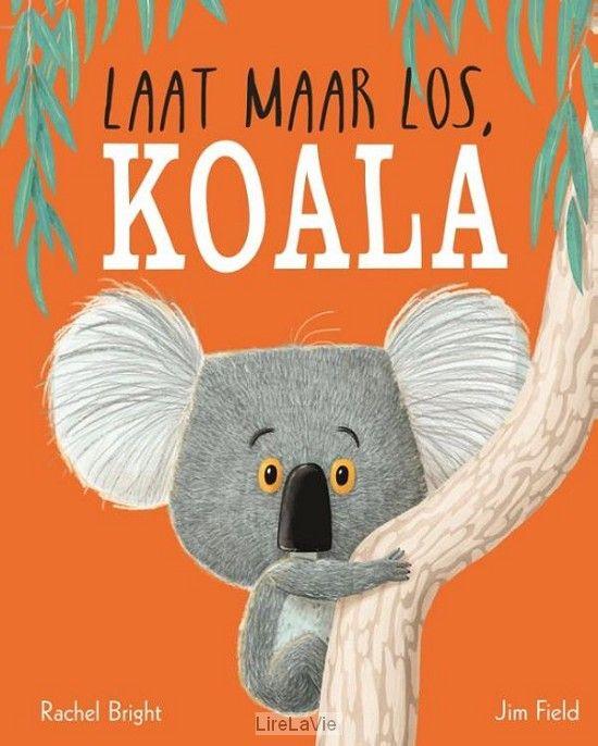 14-02-2017 Prentenboek Laat maar los Koala. Gewoonte is lekker overzichtelijk en aangenaam. Verandering lijkt eng, maar wat gebeurt er als je uit je comfortzone stapt? In dit indrukwekkende prentenboek wordt een heerlijk feel good-verhaal met een luchtige boodschap verteld: durf los te laten! De illustraties van Jim Field zijn prachtig en vrolijk, de wijsheid van schrijfster Rachel Bright een cadeautje voor kinderen en volwassenen.