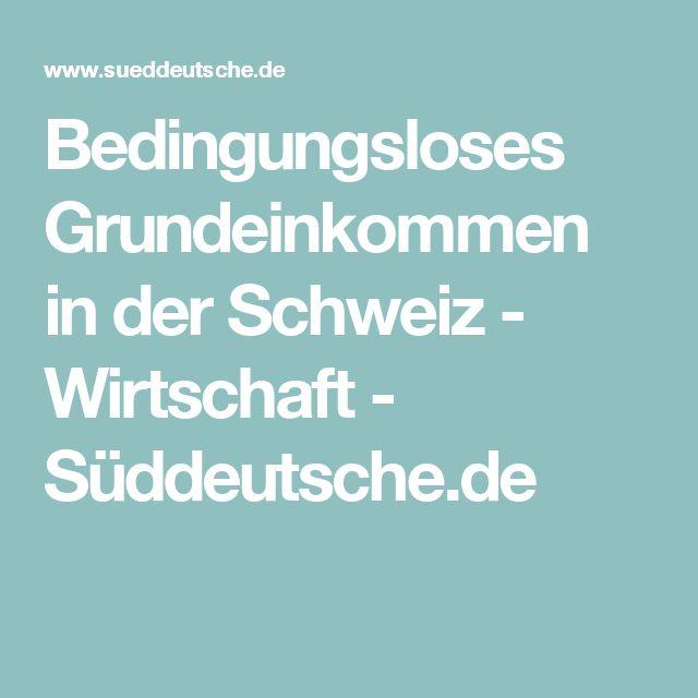 Bedingungsloses Grundeinkommen in der Schweiz - Wirtschaft - Süddeutsche.de
