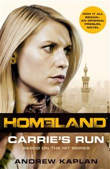 Homeland: Carrie's Run You've seen the show now read the book....